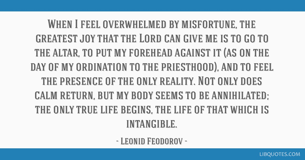 When I Feel Overwhelmed By Misfortune The Greatest Joy That The