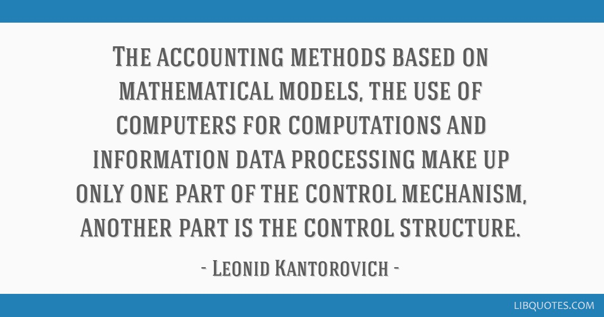 The accounting methods based on mathematical models, the use