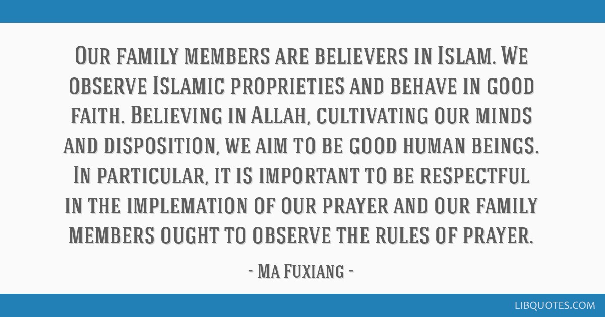 our family members are believers in islam we observe islamic