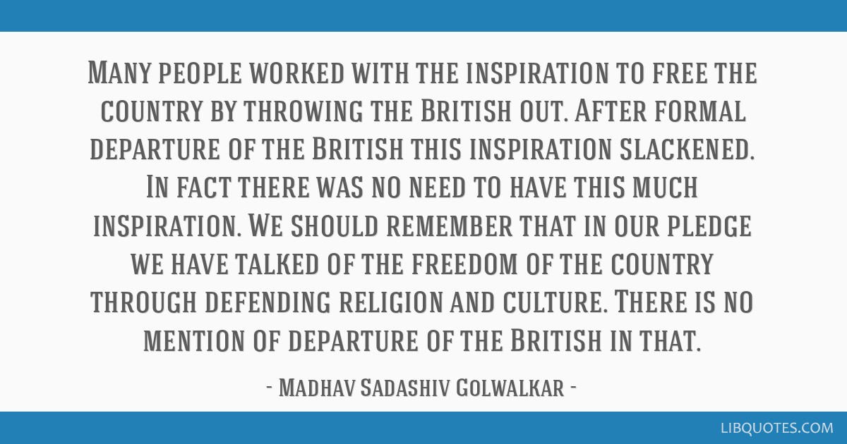 Many people worked with the inspiration to free the country by throwing the British out. After formal departure of the British this inspiration...