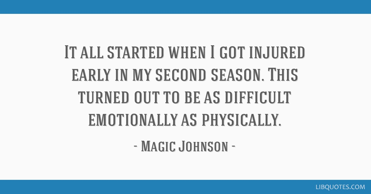 It all started when I got injured early in my second season. This turned out to be as difficult emotionally as physically.