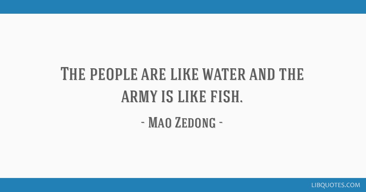 The people are like water and the army is like fish.