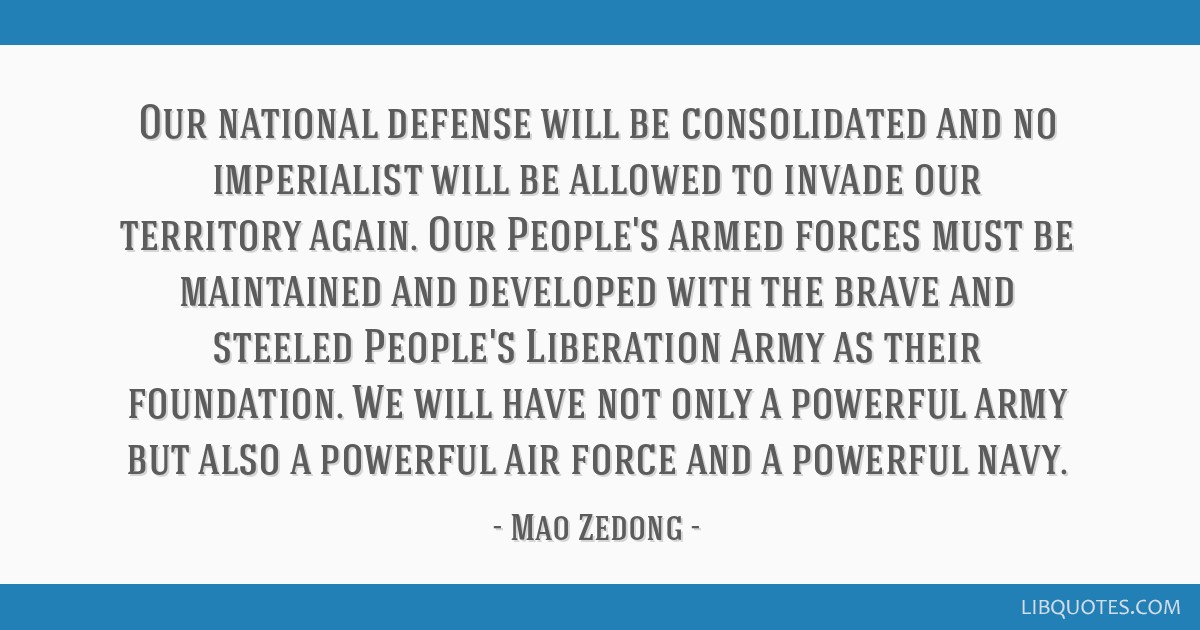 Our national defense will be consolidated and no imperialist will be allowed to invade our territory again. Our People's armed forces must be...