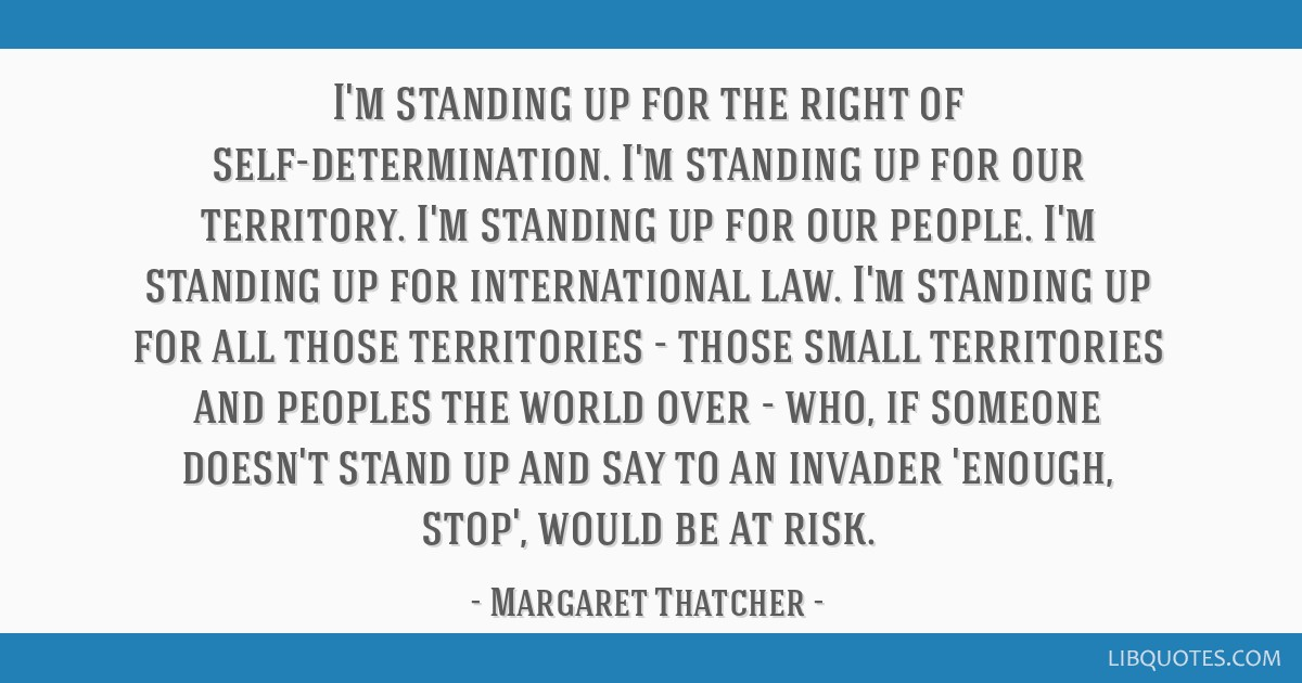 I'm standing up for the right of self-determination. I'm standing up for our territory. I'm standing up for our people. I'm standing up for...