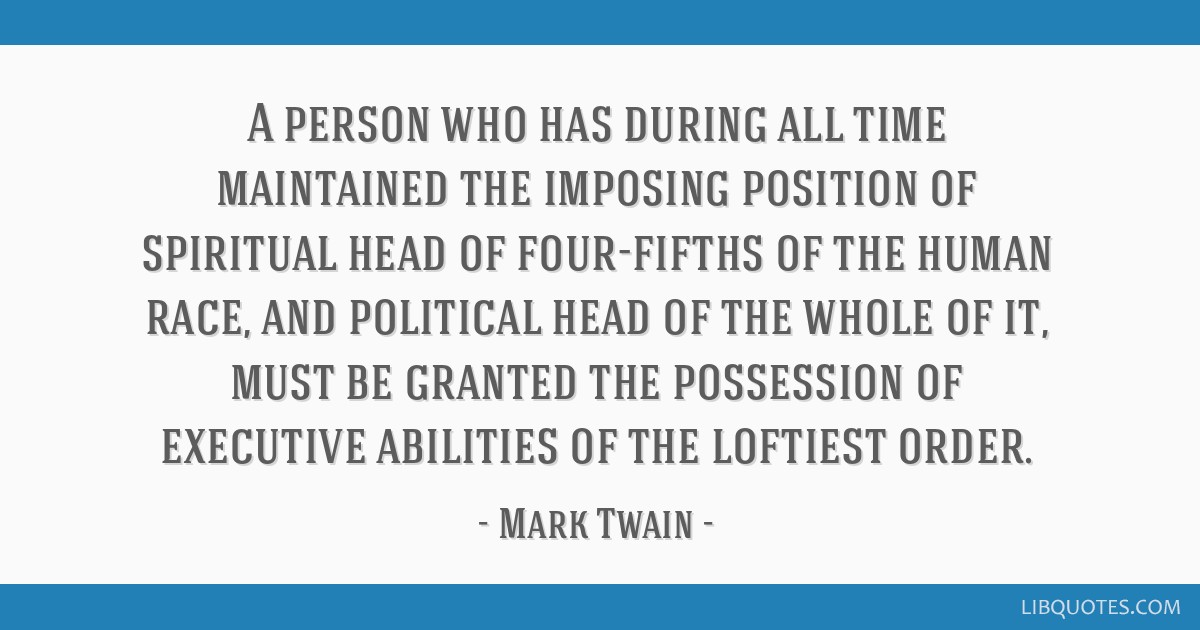 A person who has during all time maintained the imposing position of spiritual head of four-fifths of the human race, and political head of the whole ...