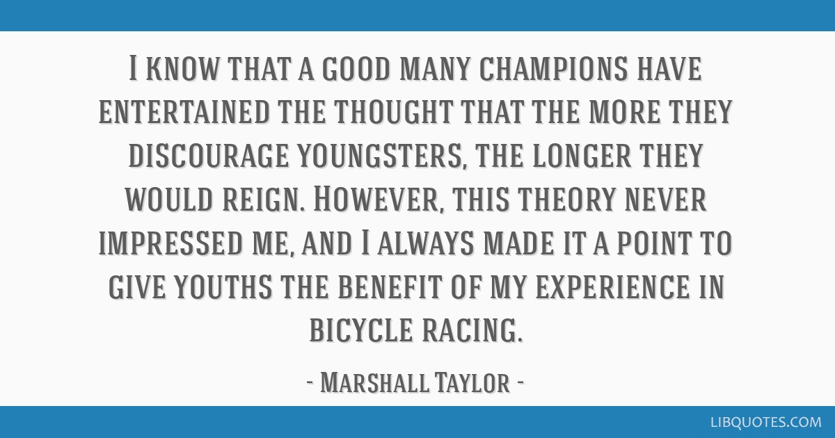 I know that a good many champions have entertained the thought that the more they discourage youngsters, the longer they would reign. However, this...