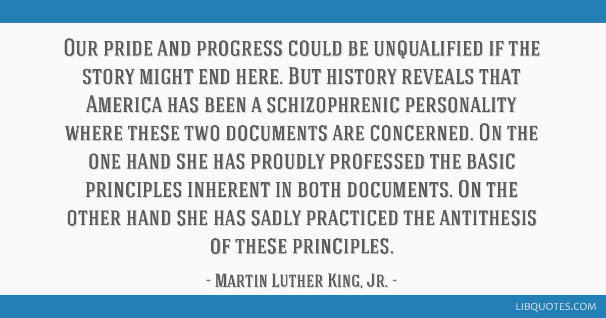 Our pride and progress could be unqualified if the story might end here. But history reveals that America has been a schizophrenic personality where...