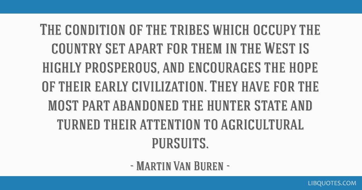 The condition of the tribes which occupy the country set apart for them in the West is highly prosperous, and encourages the hope of their early...