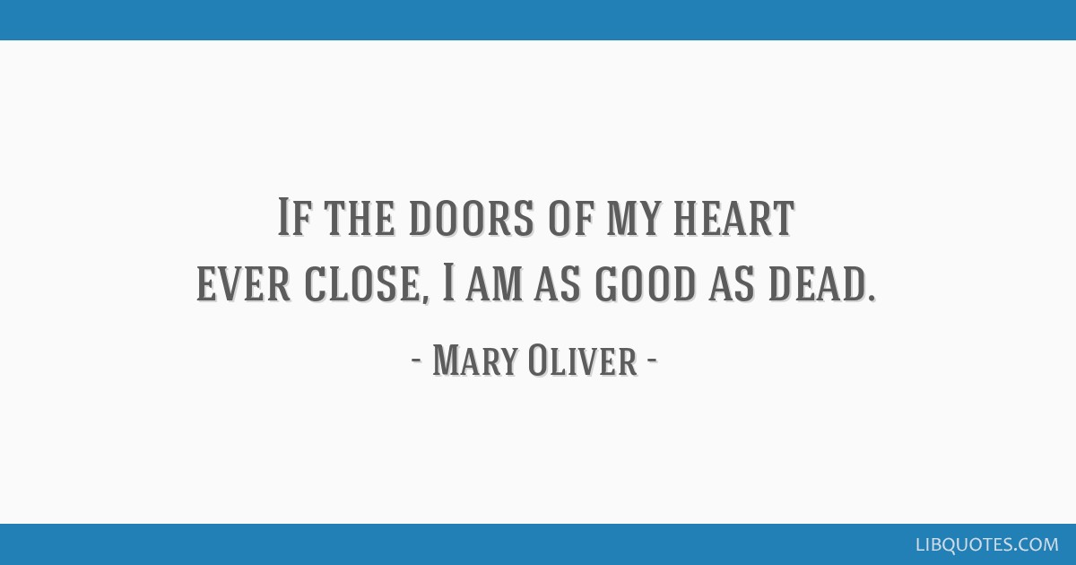 If The Doors Of My Heart Ever Close I Am As Good As Dead
