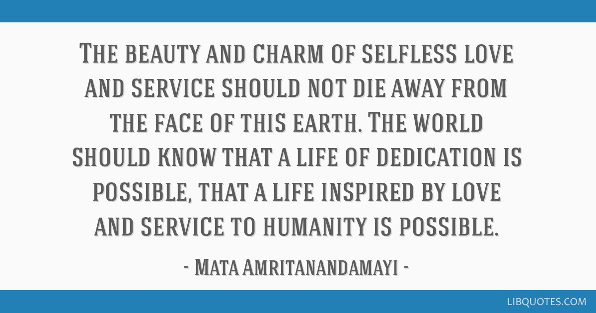 The Beauty And Charm Of Selfless Love And Service Should Not Die
