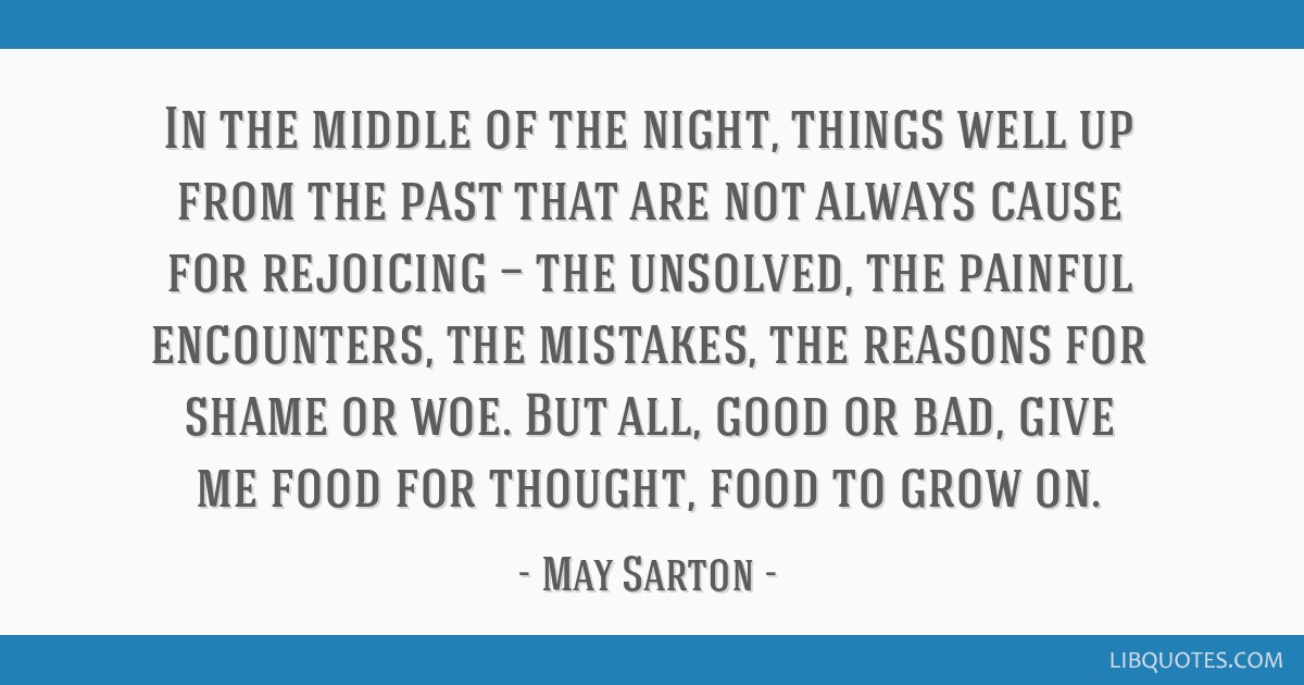 In the middle of the night, things well up from the past that are not always cause for rejoicing — the unsolved, the painful encounters, the...
