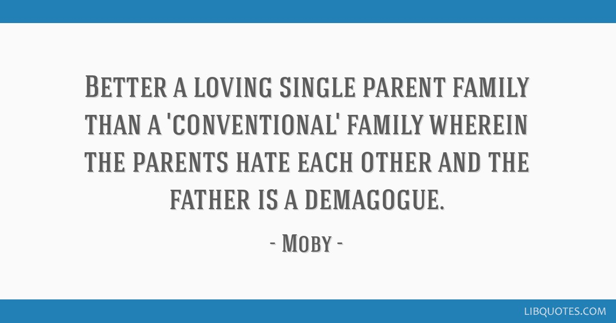 Better a loving single parent family than a \'conventional ...