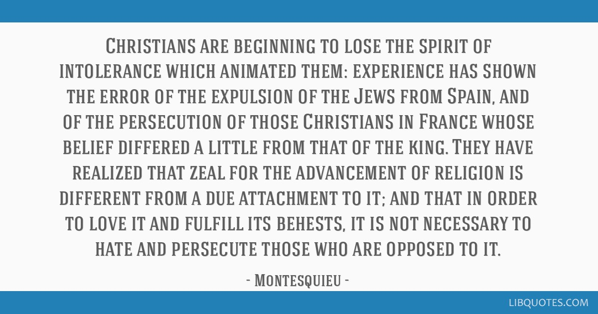 Christians are beginning to lose the spirit of intolerance which animated them: experience has shown the error of the expulsion of the Jews from...