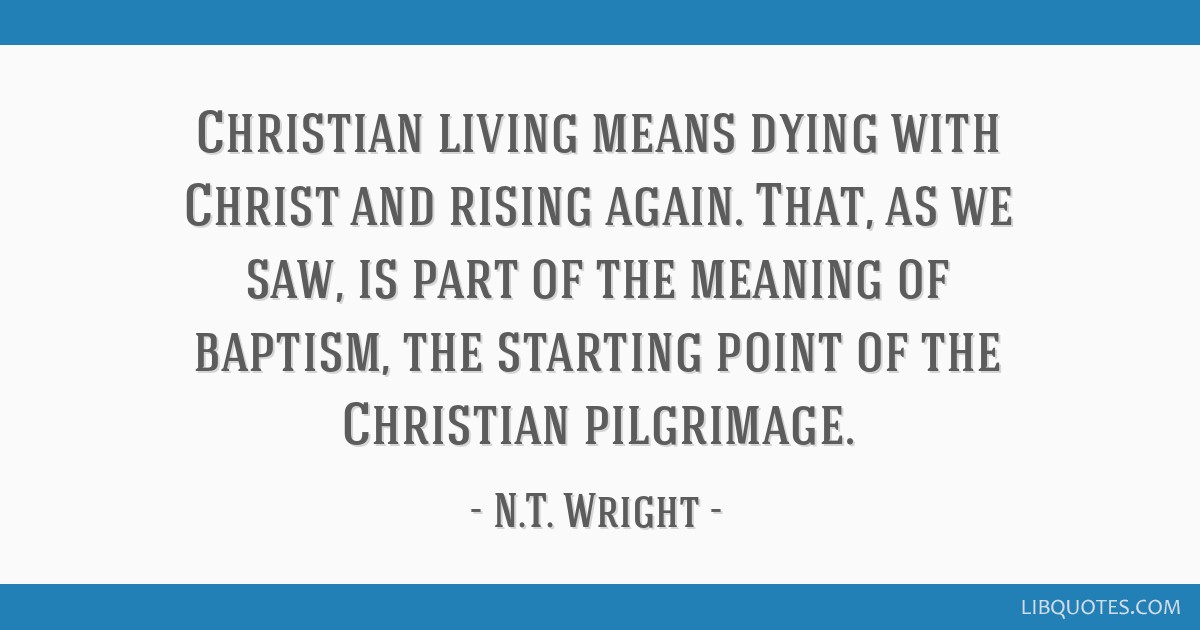 Christian living means dying with Christ and rising again