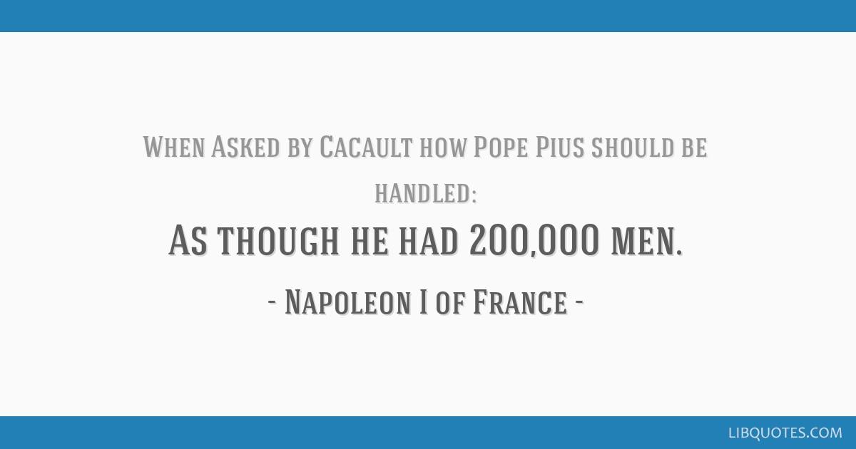 As though he had 200,000 men.