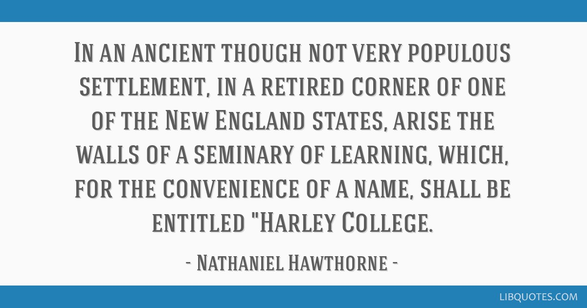 In an ancient though not very populous settlement, in a retired corner of one of the New England states, arise the walls of a seminary of learning,...