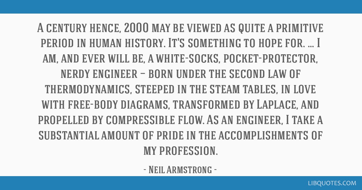 A century hence, 2000 may be viewed as quite a primitive period in human history. It's something to hope for. … I am, and ever will be, a...