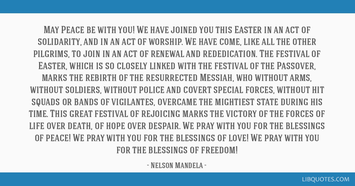 May Peace be with you! We have joined you this Easter in an act of solidarity, and in an act of worship. We have come, like all the other pilgrims,...