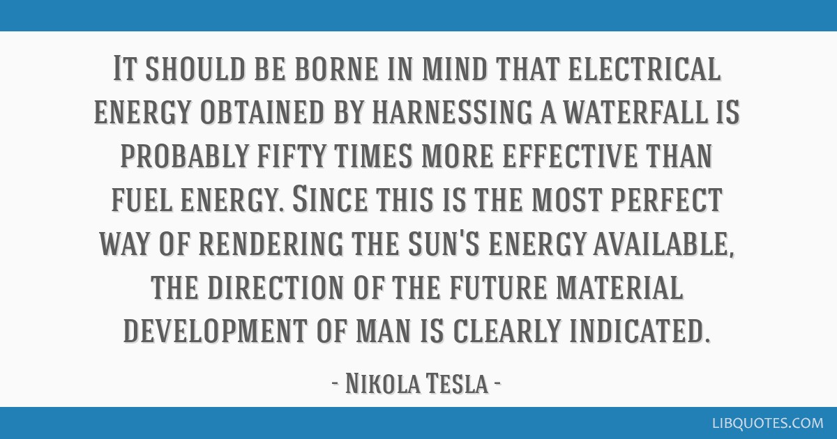 It should be borne in mind that electrical energy obtained by harnessing a waterfall is probably fifty times more effective than fuel energy. Since...