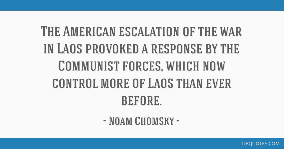The American escalation of the war in Laos provoked a response by the Communist forces, which now control more of Laos than ever before.
