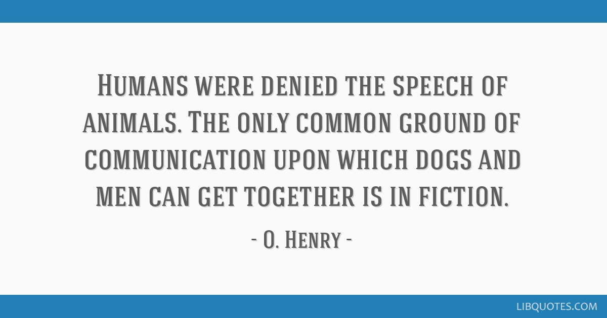 Humans were denied the speech of animals  The only common