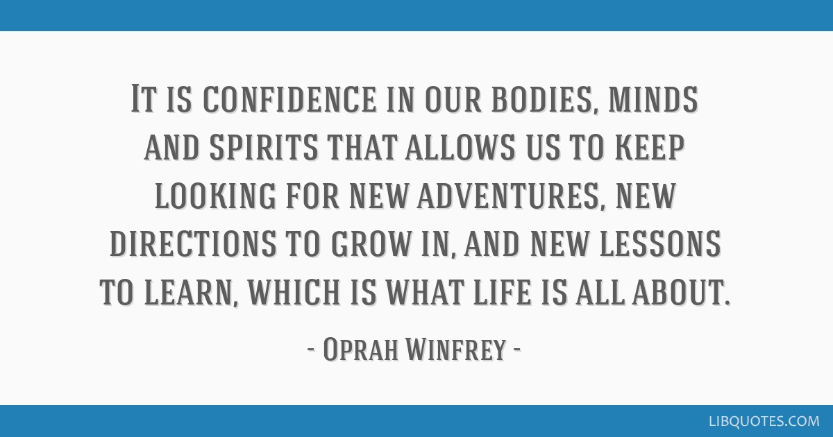 It Is Confidence In Our Bodies Minds And Spirits That