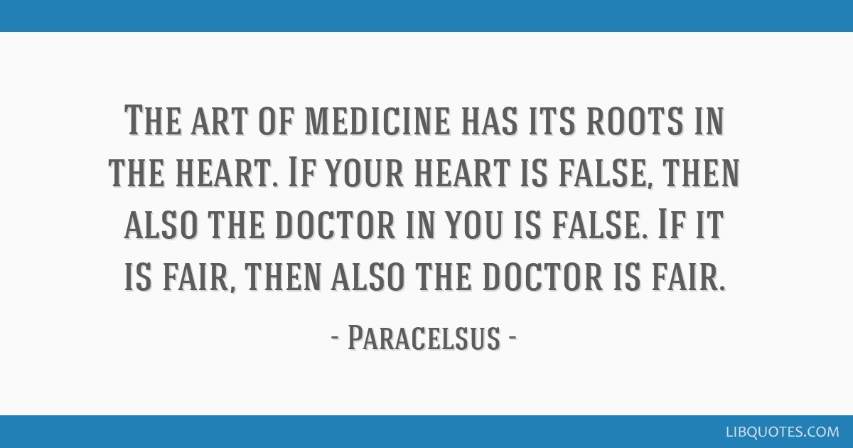 The Art Of Medicine Has Its Roots In The Heart If Your Heart Is