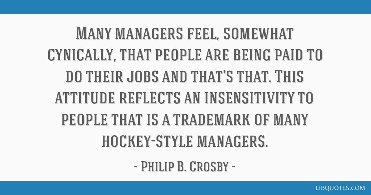 Many managers feel, somewhat cynically, that people are being paid to do their jobs and that's that. This attitude reflects an insensitivity to...