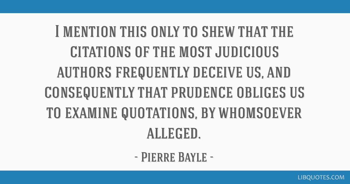 I mention this only to shew that the citations of the most judicious authors frequently deceive us, and consequently that prudence obliges us to...