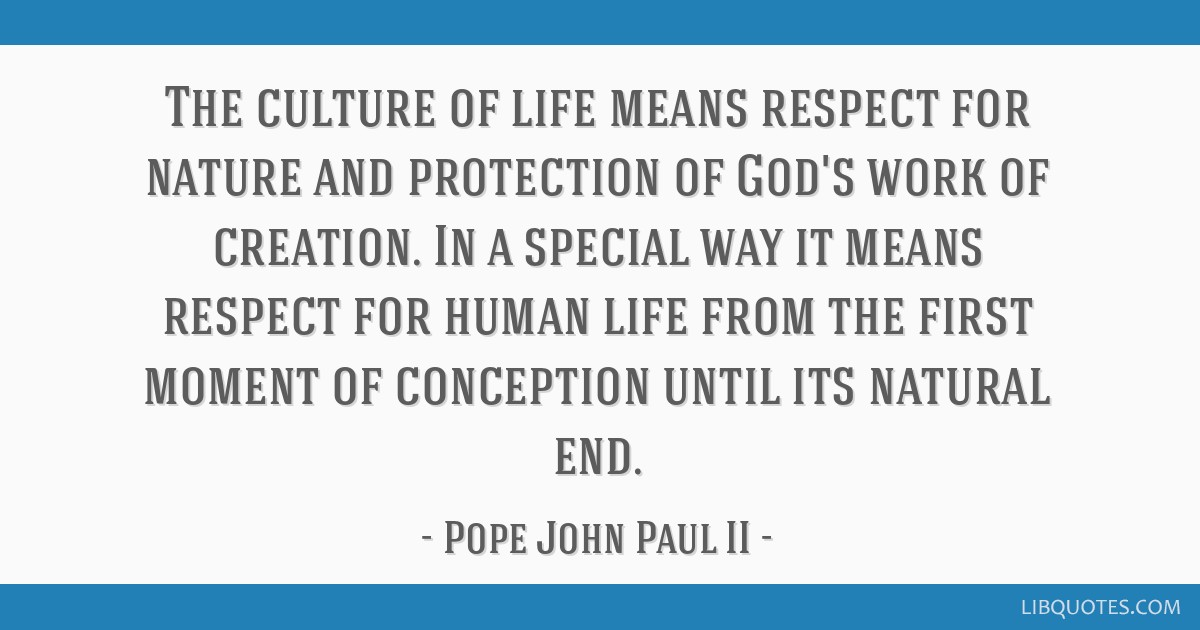 The Culture Of Life Means Respect For Nature And Protection Of Gods