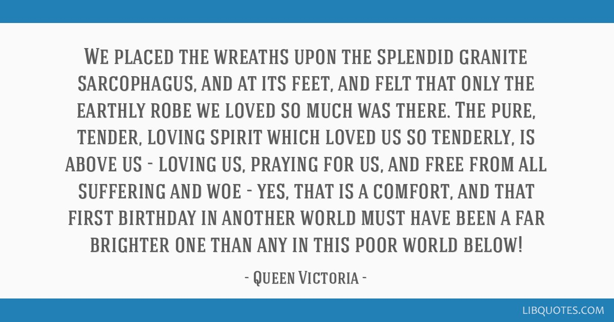 We placed the wreaths upon the splendid granite sarcophagus, and at its feet, and felt that only the earthly robe we loved so much was there. The...