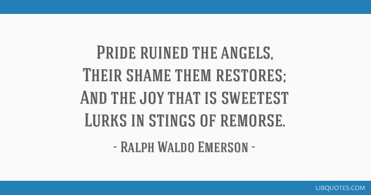 Pride Ruined The Angels Their Shame Them Restores And The Joy That