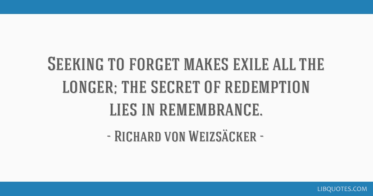 Seeking to forget makes exile all the longer; the secret of ...