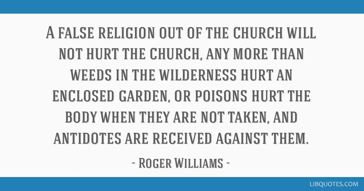 A false religion out of the church will not hurt the church ...
