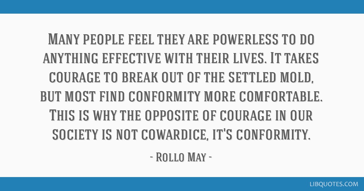 Many people feel they are powerless to do anything effective with their lives. It takes courage to break out of the settled mold, but most find...