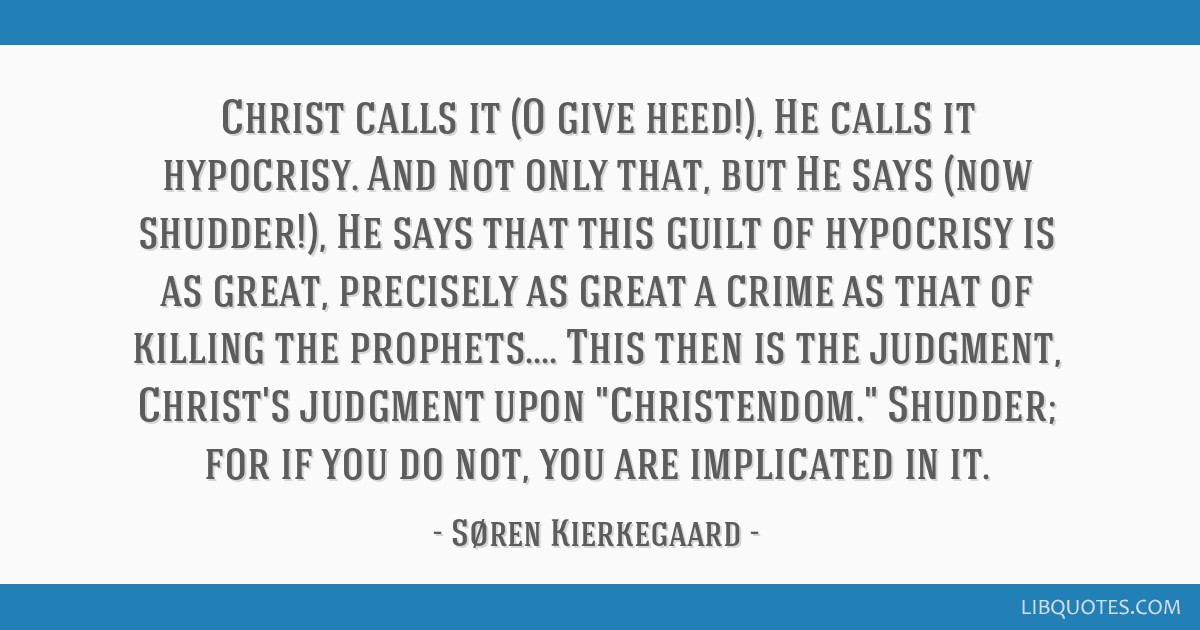 christ calls it o give heed he calls it hypocrisy and not