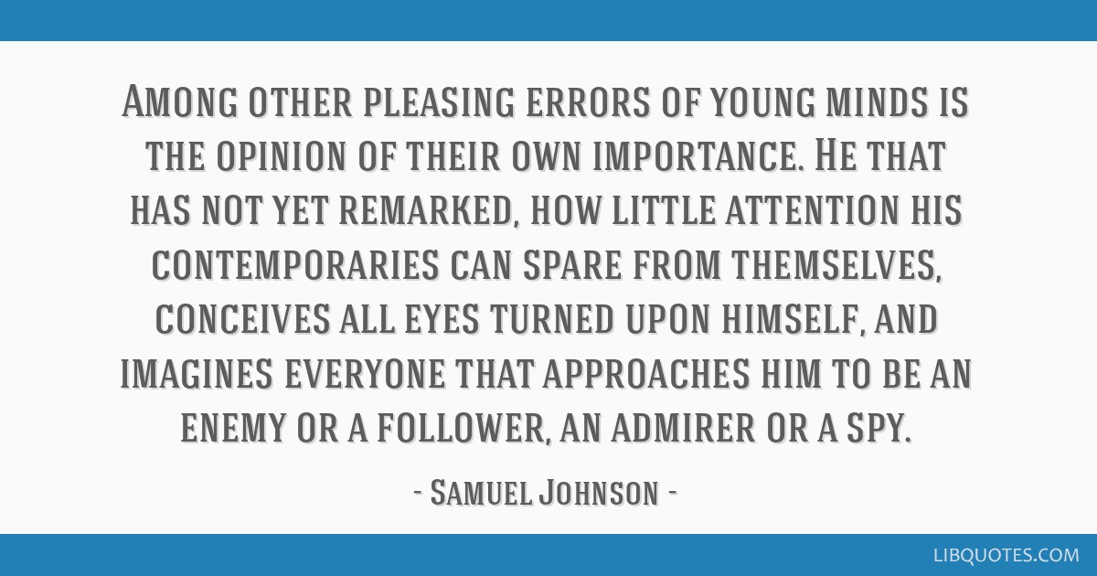Among Other Pleasing Errors Of Young Minds Is The Opinion Of Their