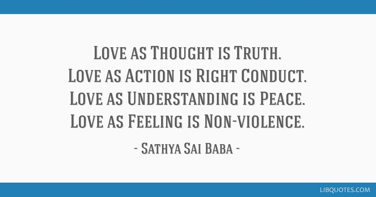 Love As Thought Is Truth Love As Action Is Right Conduct Love As