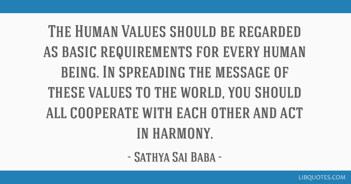 The Human Values should be regarded as basic requirements