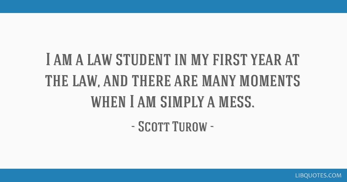 I Am A Law Student In My First Year At The Law And There Are Many