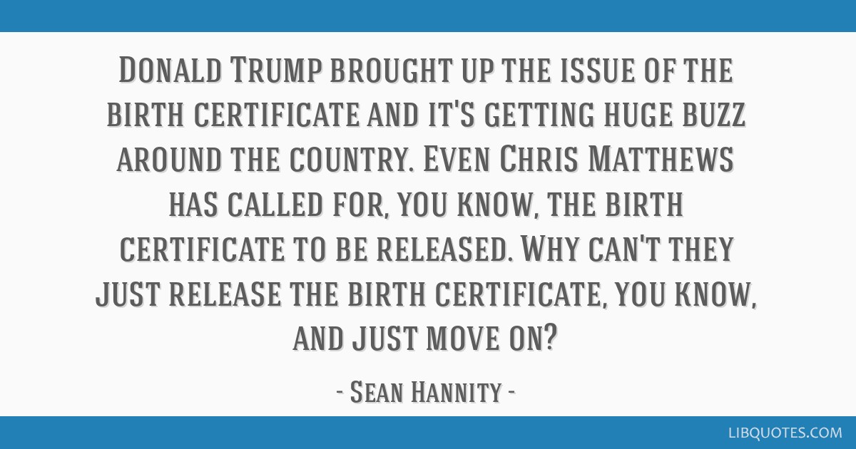 Donald Trump Brought Up The Issue Of The Birth Certificate And Its