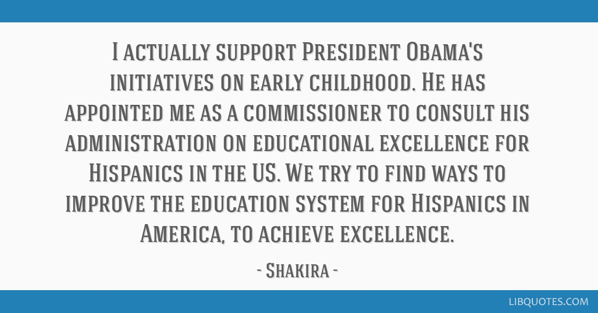i actually support president obama s initiatives on early