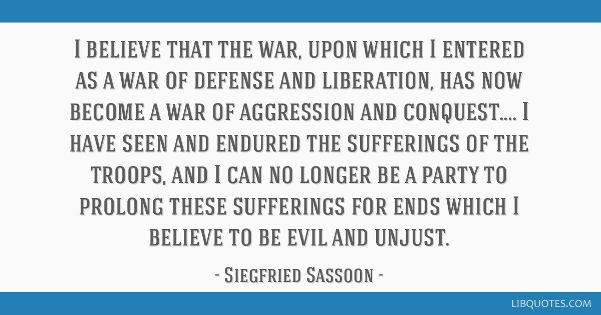 I believe that the war, upon which I entered as a war of defense and liberation, has now become a war of aggression and conquest.... I have seen and...