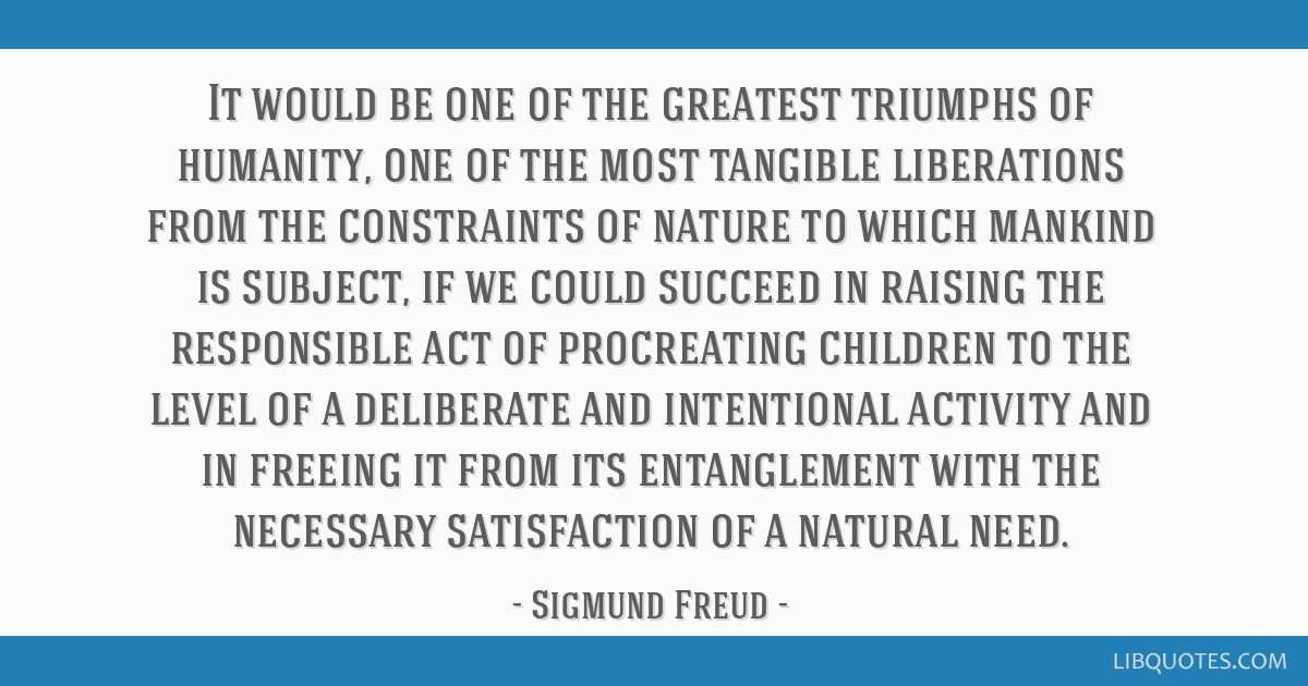 It would be one of the greatest triumphs of humanity, one of the most tangible liberations from the constraints of nature to which mankind is...