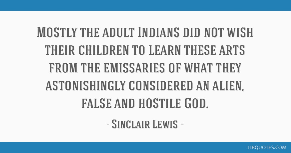 Mostly the adult Indians did not wish their children to learn these arts from the emissaries of what they astonishingly considered an alien, false...
