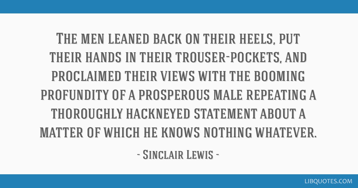 The men leaned back on their heels, put their hands in their trouser-pockets, and proclaimed their views with the booming profundity of a prosperous...
