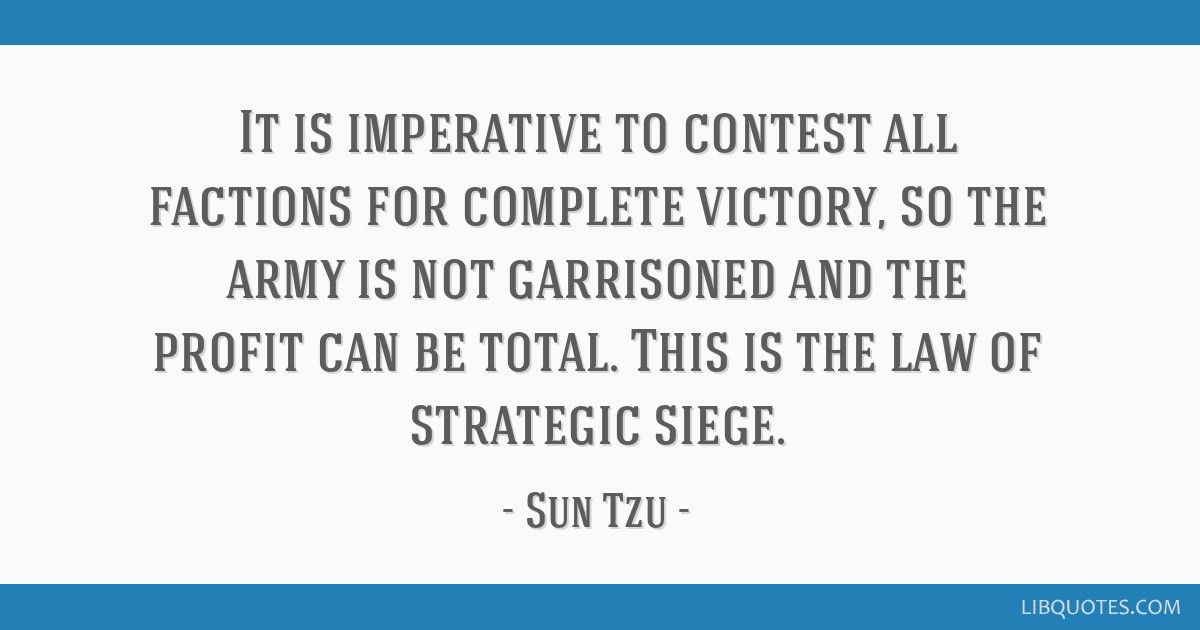It is imperative to contest all factions for complete victory, so the army is not garrisoned and the profit can be total. This is the law of...