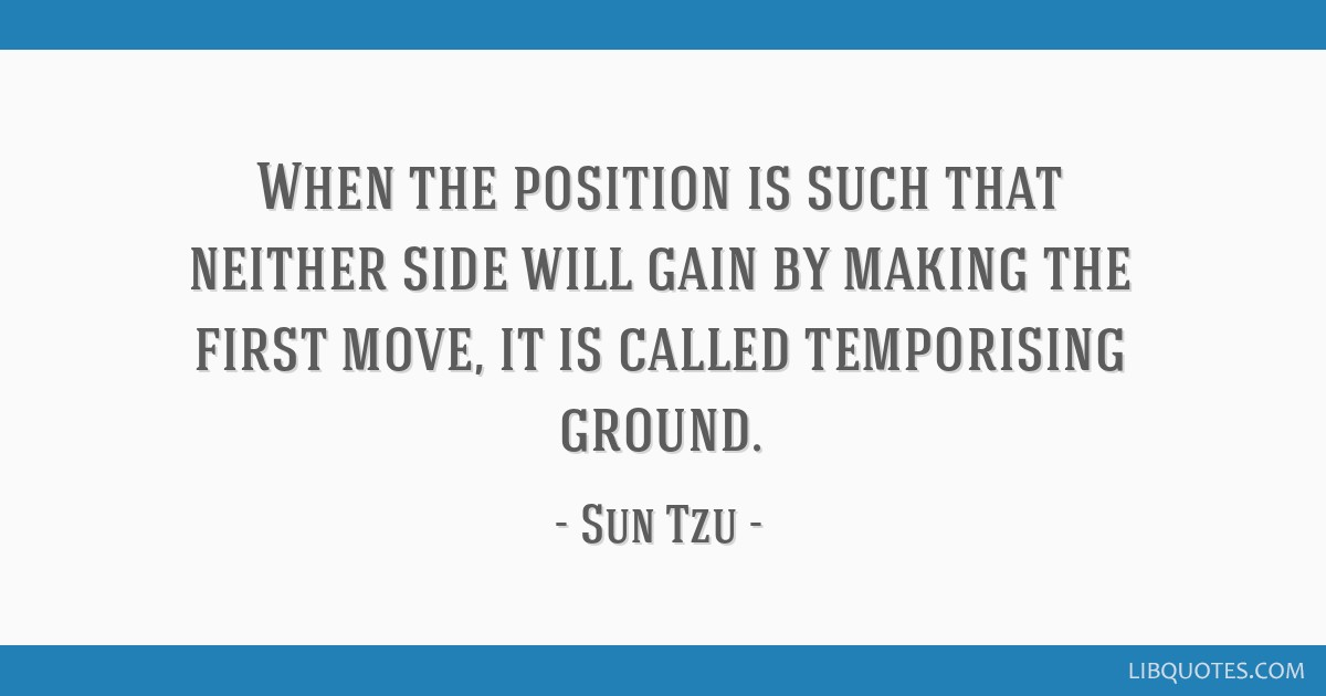 When The Position Is Such That Neither Side Will Gain By Making The