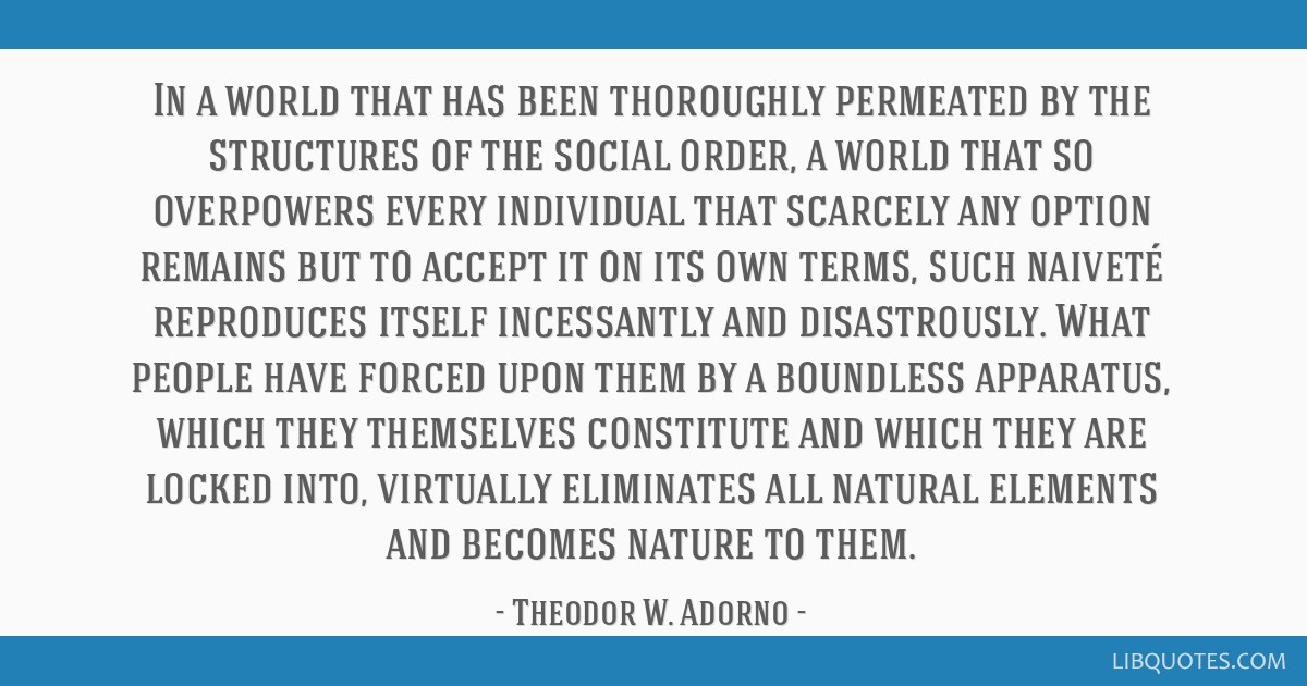 In a world that has been thoroughly permeated by the structures of the social order, a world that so overpowers every individual that scarcely any...
