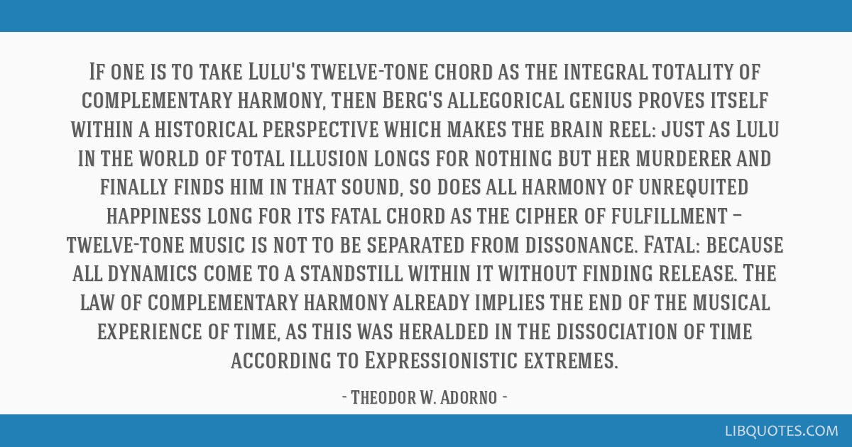 If one is to take Lulu's twelve-tone chord as the integral totality of complementary harmony, then Berg's allegorical genius proves itself within a...